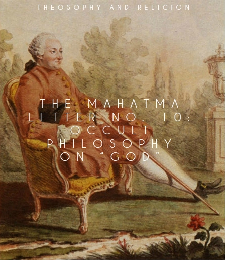"The Mahatma Letter No. 10: Occult Philosophy on ""God"""