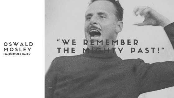 """Oswald Mosley, Manchester Rally: """"We Remember The MightyPast"""""""