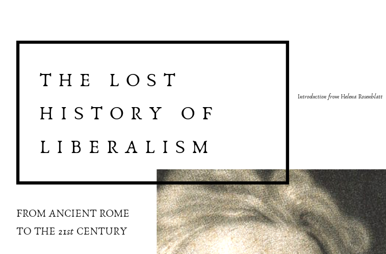 The Lost History of Liberalism From Ancient Rome to the Twenty-First Century | Helena Rosenblatt